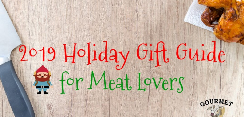 2019 Holiday Gift Guide for Meat Lovers
