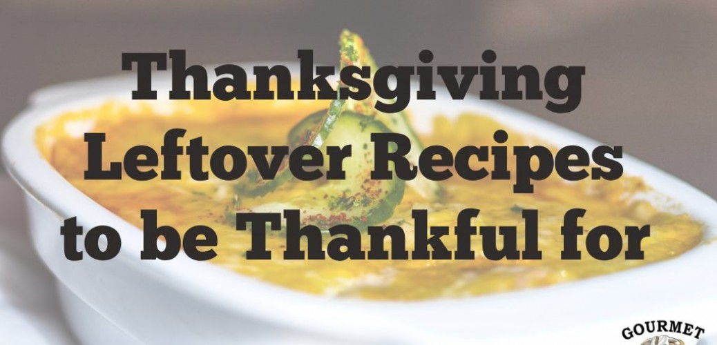 Thanksgiving Leftovers Recipes to Be Thankful For